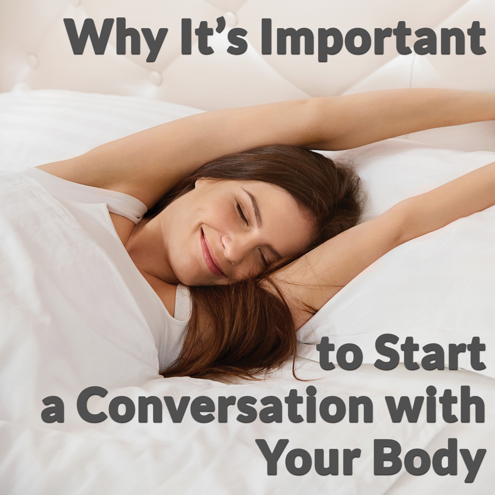 Why It's Important to Start a Conversation with Your Body