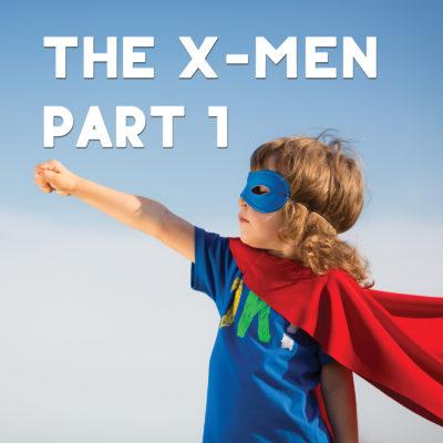 The X-Men Part 1