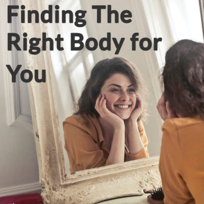 Finding the Right Body for You [Rebroadcast]