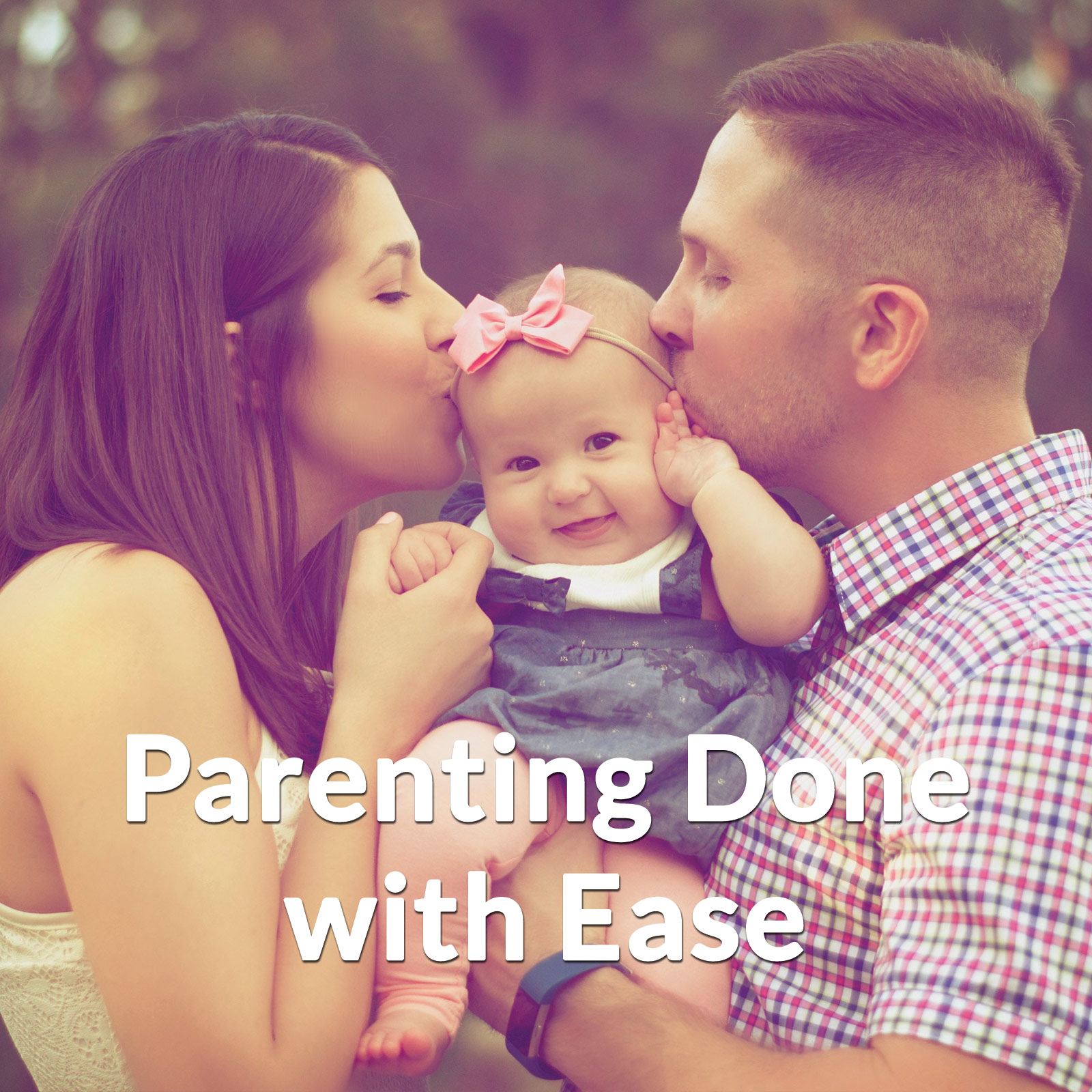 Parenting Done with Ease [Rebroadcast]