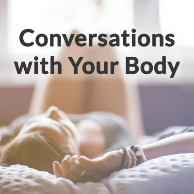 Conversations with Your Body