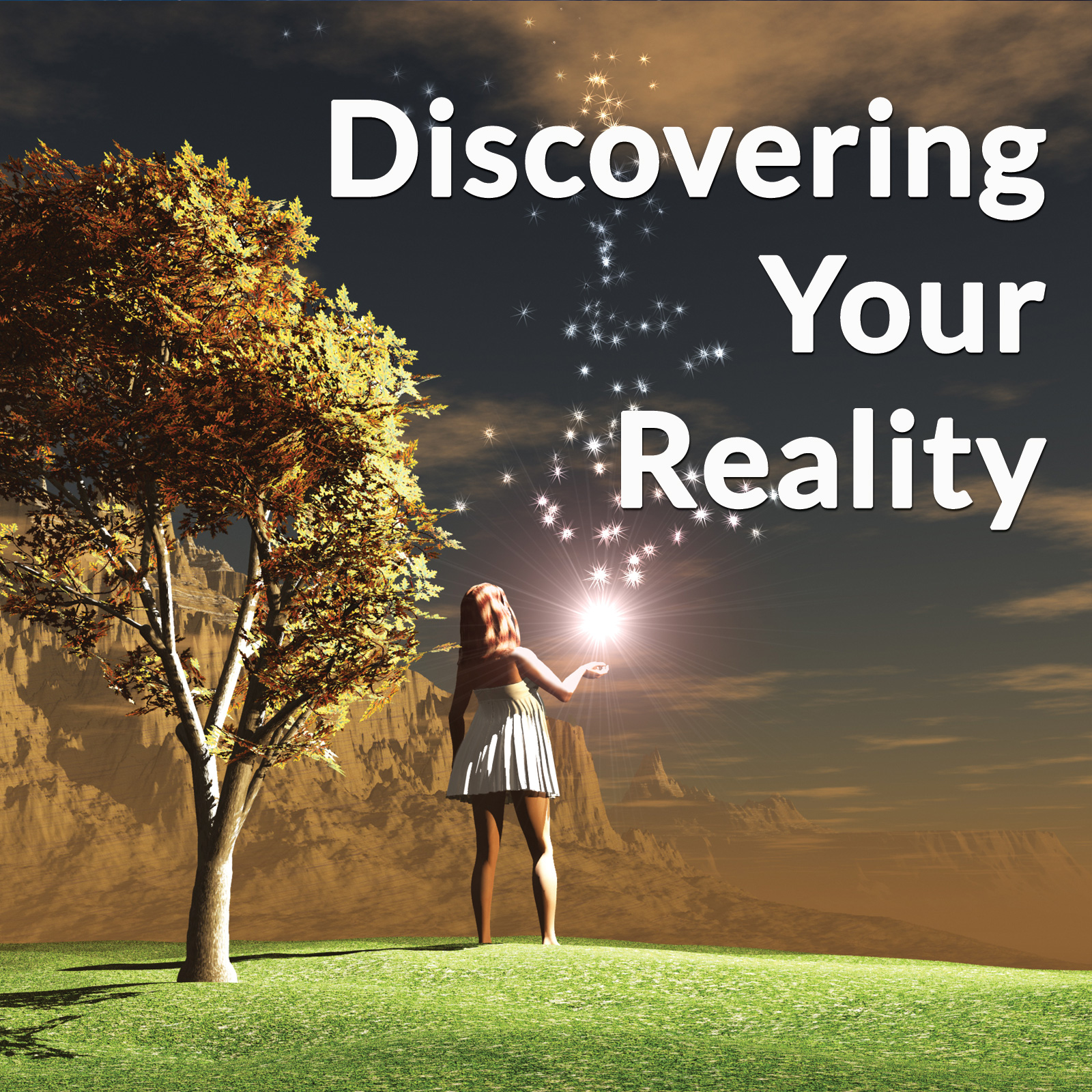 Discovering Your Reality