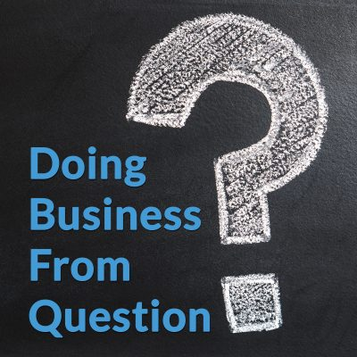 Doing Business From Question [Rebroadcast]